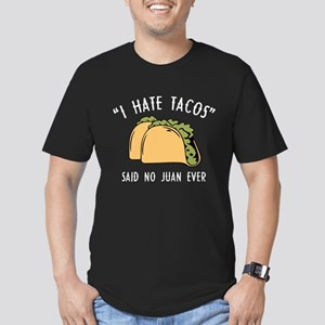 I Hate Tacos - Said No Juan Ever Men's Fitted T-Sh