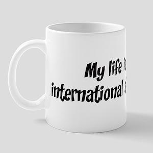 Life is international studies Mug