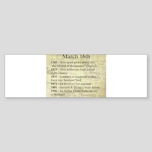 March 16th Bumper Sticker