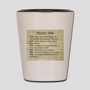 March 16th Shot Glass