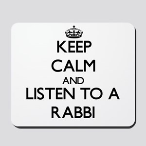 Keep Calm and Listen to a Rabbi Mousepad