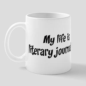 Life is literary journalism Mug