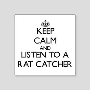 Keep Calm and Listen to a Rat Catcher Sticker