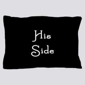 His Bigger Side Black Pillow Case