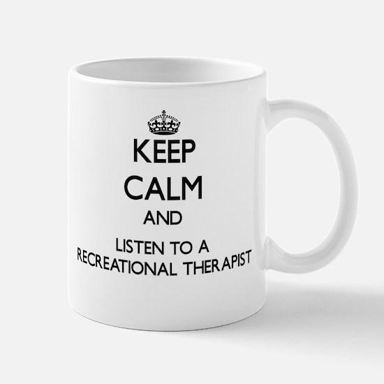 Keep Calm and Listen to a Recreational arapist Mug