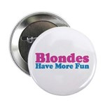 Blondes Have More Fun Button