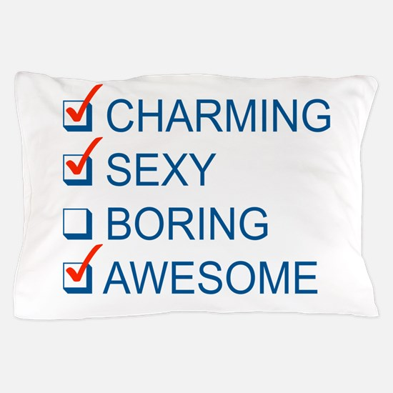 Charming, Sexy, and Awesome Pillow Case