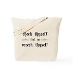 Check Thyself Lest Ye Wreck Thyself Tote Bag