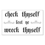Check Thyself Lest Ye Wreck Th Sticker (Rectangle)