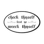 Check Thyself Lest Ye Wreck Thysel Oval Car Magnet