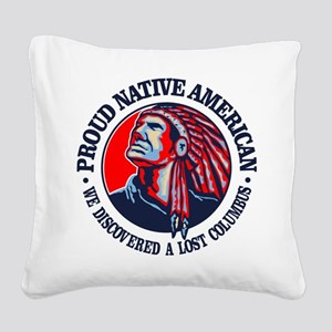 Proud Native American (Columbus) Square Canvas Pil