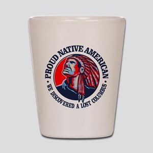 Proud Native American (Columbus) Shot Glass