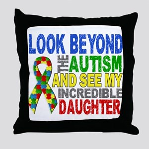 Look Beyond 2 Autism Daughter Throw Pillow