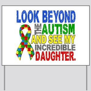 Look Beyond 2 Autism Daughter Yard Sign