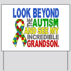 Look Beyond 2 Autism Grandson Yard Sign