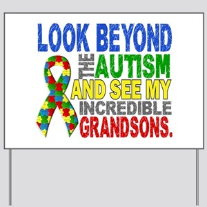Look Beyond 2 Autism Grandsons Yard Sign