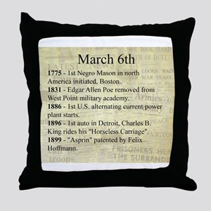March 6th Throw Pillow