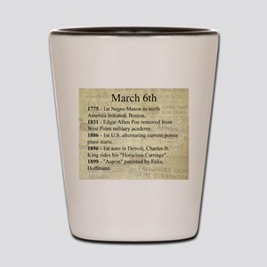 March 6th Shot Glass