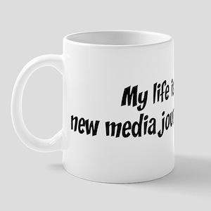 Life is new media journalism Mug