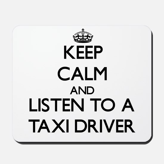 Keep Calm and Listen to a Taxi Driver Mousepad