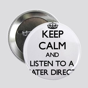 """Keep Calm and Listen to a aater Director 2.25"""" But"""