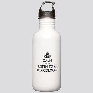 Keep Calm and Listen to a Toxicologist Water Bottl