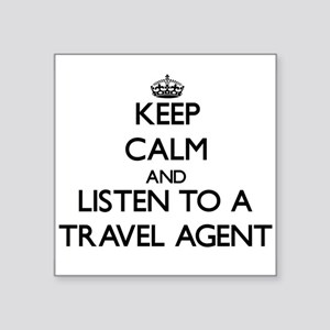 Keep Calm and Listen to a Travel Agent Sticker