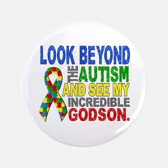 """Look Beyond 2 Autism Godson 3.5"""" Button"""