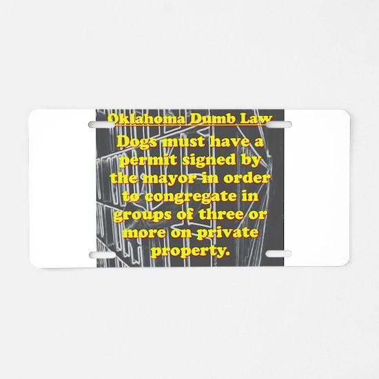 Oklahoma Dumb Law #1 Aluminum License Plate