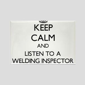 Keep Calm and Listen to a Welding Inspector Magnet