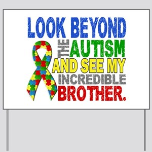 Look Beyond 2 Autism Brother Yard Sign
