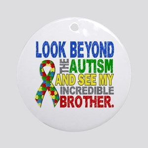 Look Beyond 2 Autism Brother Ornament (Round)