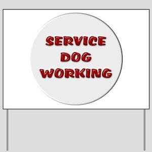 SERVICE DOG WORKING WHITE Yard Sign