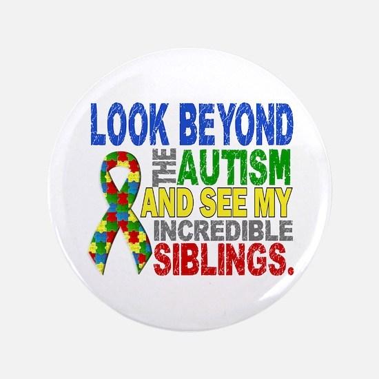 "Look Beyond 2 Autism Siblings 3.5"" Button"