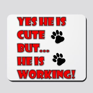 SERVICE DOG CUTE BUT WORKING Mousepad