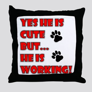 SERVICE DOG CUTE BUT WORKING Throw Pillow