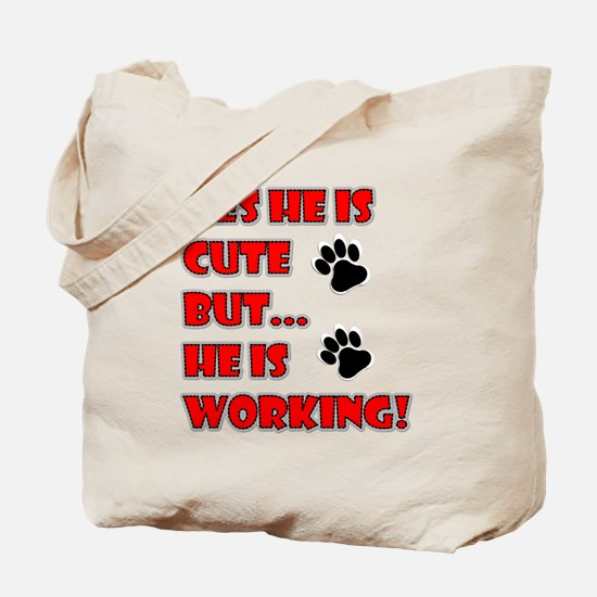 SERVICE DOG CUTE BUT WORKING Tote Bag