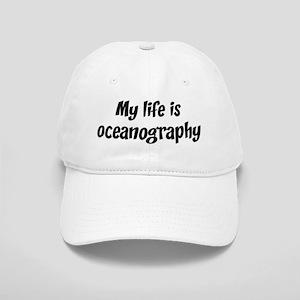 Life is oceanography Cap