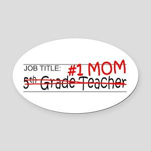 Job Mom 5th Grade Oval Car Magnet