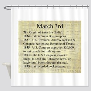 March 3rd Shower Curtain