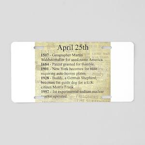 April 25th Aluminum License Plate