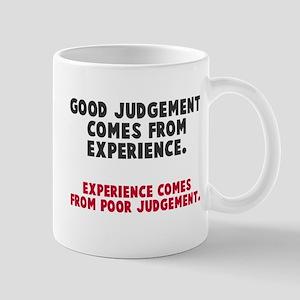 Experience and judgement Mug