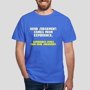 Experience and judgement Dark T-Shirt