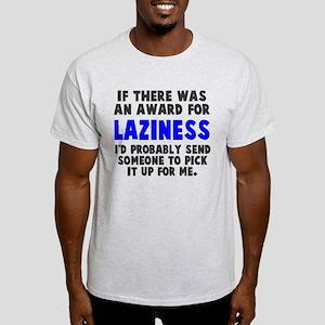 Award for laziness Light T-Shirt