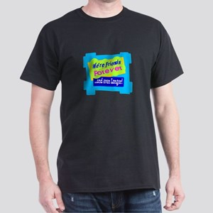 Were Friends Forever T-Shirt
