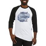Mind Your Mind Baseball Jersey
