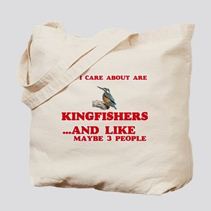 All I care about are Kingfishers Tote Bag