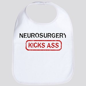 NEUROSURGERY kicks ass Bib