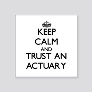 Keep Calm and Trust an Actuary Sticker