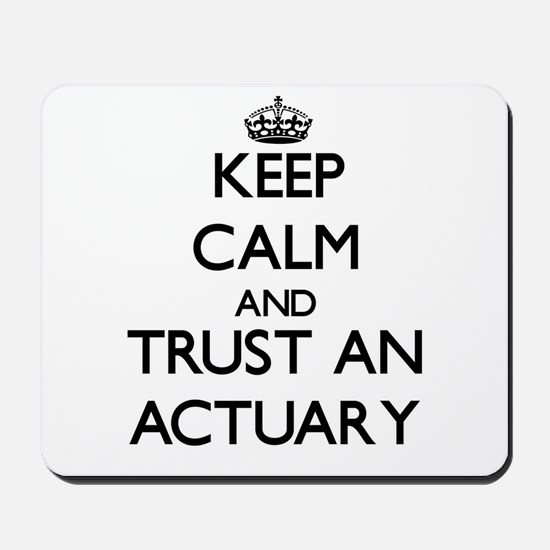 Keep Calm and Trust an Actuary Mousepad